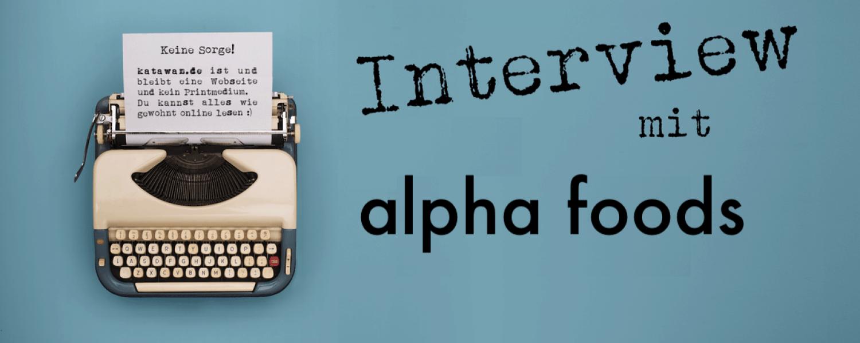 Schreibmaschine Interview mit alpha foods katawan